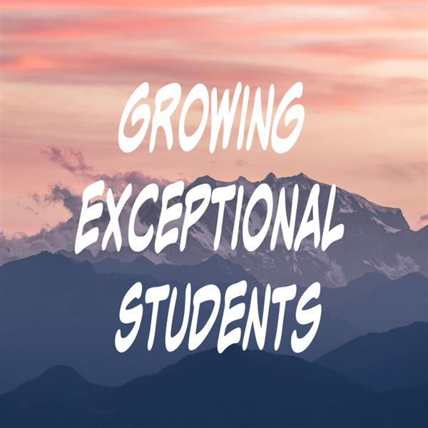 Growing Exceptional Students