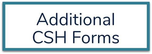 Additional CSH Forms