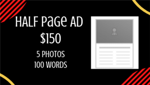 Half Page Ad $150 5 Photos and 100 Words