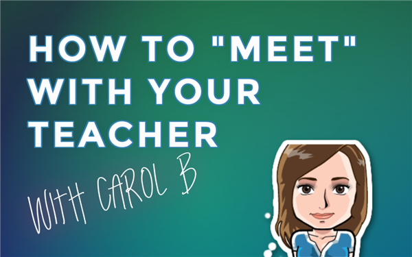 How to Meet with your teacher